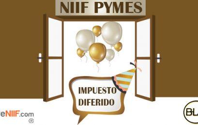 """El Impuesto diferido ¿invitado o """"arrocero""""? del cierre en NIIF pymes."""